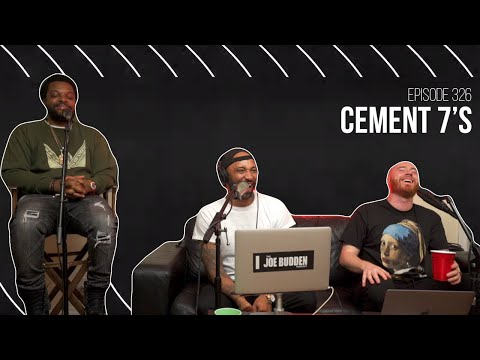 The Joe Budden Podcast Episode 326 | Cement 7s