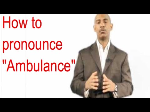 "Pronunciation of ""Ambulance"" - Garrard McClendon, Ph.D."