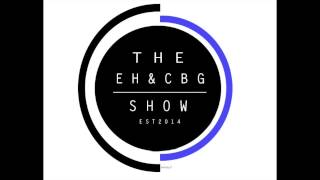 EH&CBG Show's Weekly Rundown- November 7th