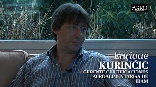 Enrique Kurincic - Gerente Certificaciones Agroalimentarias de IRAM