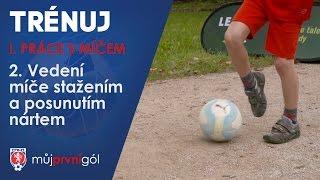 Vedení míče stažením a posunutím nártem