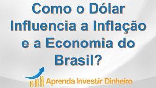 Descubra Como Dólar Influencia a Inflação e a Economia do Brasil - http://aprendainvestirdinheiro.com -- Neste vídeo você vai descobrir qual a relação do aum...