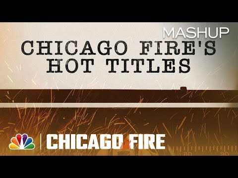 Every Chicago Fire Season 7 Episode Title (Mashup)
