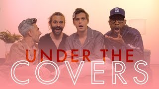 The Fab Five Teach Us How to Sext Properly | Under The Covers by Cosmopolitan