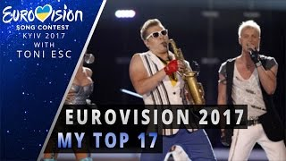 Video Eurovision 2017: My Top 17 [with comments] MP3, 3GP, MP4, WEBM, AVI, FLV Oktober 2017