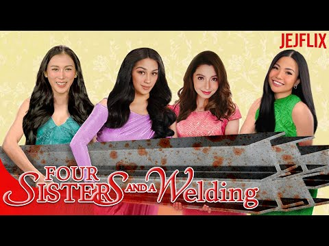 Four Sisters and a Welding | JejFlix | Alex Gonzaga