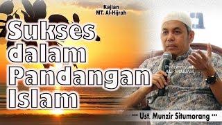 Video Sukses Dalam Pandangan Islam || Ust. Munzir Situmorang MP3, 3GP, MP4, WEBM, AVI, FLV Oktober 2017