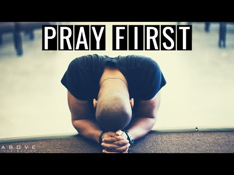 PRAY FIRST | Start Your Day With Prayer - Morning Inspiration - Morning Prayer & Blessings