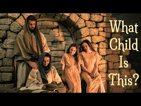 What Child is This? | Christmas carol by Abby & Annalie, with a live nativity! #LightTheWorld