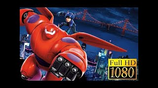 Big Hero 6 Full Movie English 2015   Irene   Best Animation Full Movies Of All Time 2017
