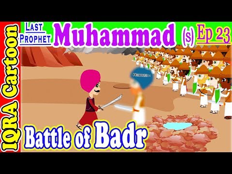 Battle Of Badr  || Prophet Muhammad (s) Ep 23