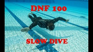 Slow dive 100 DNF 25m pool