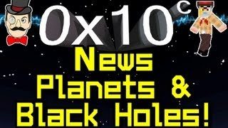 0x10c - News PLANETS , Release Soon&Black Holes !