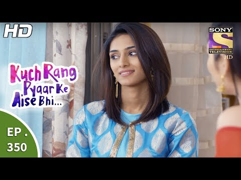 Kuch Rang Pyar Ke Aise Bhi - कुछ रंग प्यार के ऐसे भी - Ep 350 - 3rd July, 2017