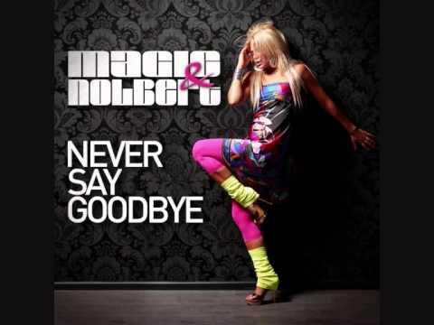 Tekst piosenki Magic! - Never Say Goodbye  feat. Nolbert po polsku