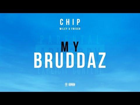 CHIP FT. WILEY & FRISCO | MY BRUDDAZ | OFFICIAL AUDIO @OfficialChip @WileyUpdates @BigFris