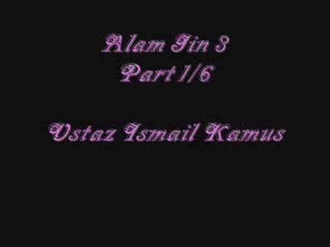 Alam Jin 3 – Part 1/6 Ustaz Ismail Kamus