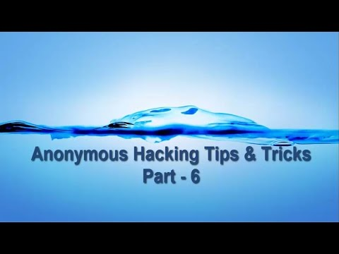 Anonymous Hacking Tips & Tricks Part-6