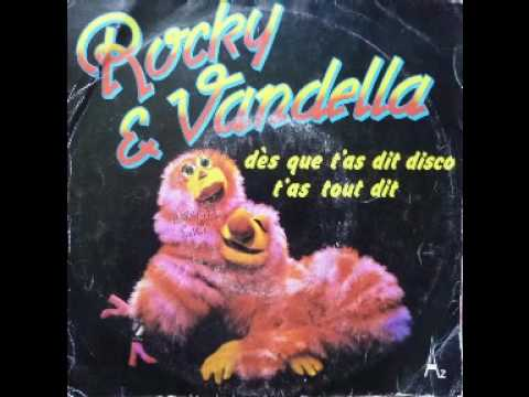 ROCKY & VANDELLA - DES QUE T'AS DIS DISCO T'AS TOUT DIT