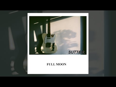 Sutter - Full Moon [ Original Audio Version ]