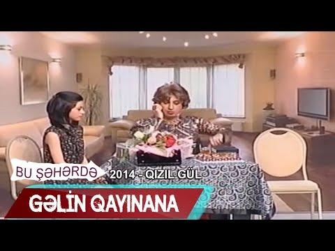 Glin - qaynana mnasibtlri - Qбzбl Gl Bir para, 2014