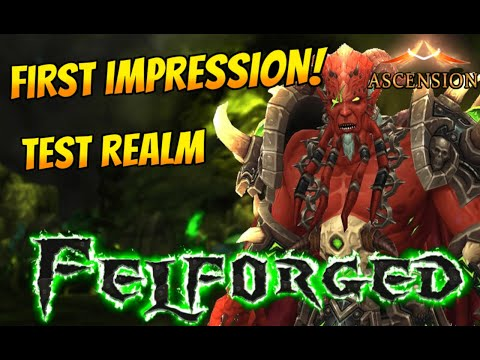 FELFORGED FIRST LOOK IN-GAME! - Ascension (World of Warcraft Classless Server)