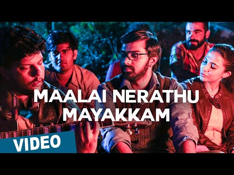 Maalai Nerathu Mayakkam Video Song