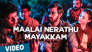 Maalai Nerathu Mayakkam Video Song