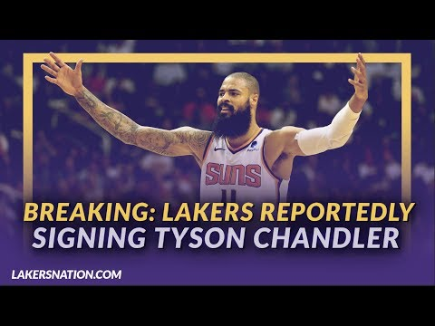 Video: Lakers News: Lakers Signing Tyson Chandler After He Reached a Buyout Agreement w/ The Phoenix Suns