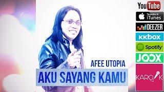 Afee Utopia - Aku Sayang Kamu (Official Lyrics Video)