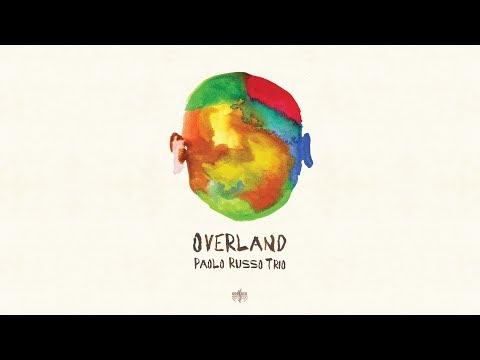 OVERLAND - Paolo Russo Trio