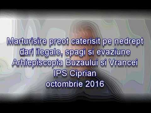 Marturii preot - jigniri, evaziune Arhiepiscopie