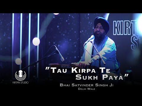 Video Gurbani Kirtan | Kirtan Studio | Tau Kirpa Te Sukh Paya | Bhai Satvinder Harvinder Singh Delhi download in MP3, 3GP, MP4, WEBM, AVI, FLV January 2017