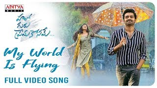 Video My World Is Flying Full Video Song (4K) || Hello Guru Prema Kosame Video Songs || Ram, Anupama MP3, 3GP, MP4, WEBM, AVI, FLV Desember 2018