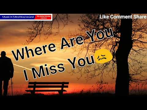 Sad quotes - Where are you i miss you  Sad but true Love quotes  Broken Heart sad Love Quotes by Music In Mind