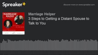Video 3 Steps to Getting a Distant Spouse to Talk to You MP3, 3GP, MP4, WEBM, AVI, FLV September 2019