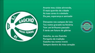 Hino Oficial do SC Gaúcho de Passo Fundo, Rio Grande do Sul.Hino do Alviverde passo-fundense.Hino do Periquito do Boqueirão, O mais querido da cidade.