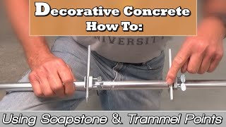 Decorative Concrete How To:  Using Soapstone & Trammel Points