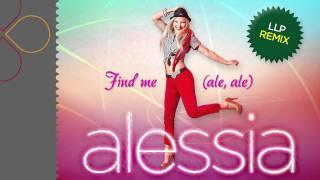 Alessia - Find me (ale, ale) (LLP Remix)