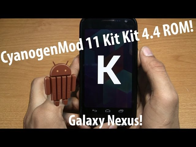 CM11 Android 4.4 Kit Kat ROM for Galaxy Nexus!