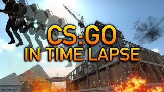 CS:GO In Time Lapse