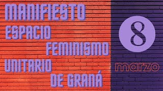 Manifiesto y video de la Asamblea Feminista de Granada en el 8M