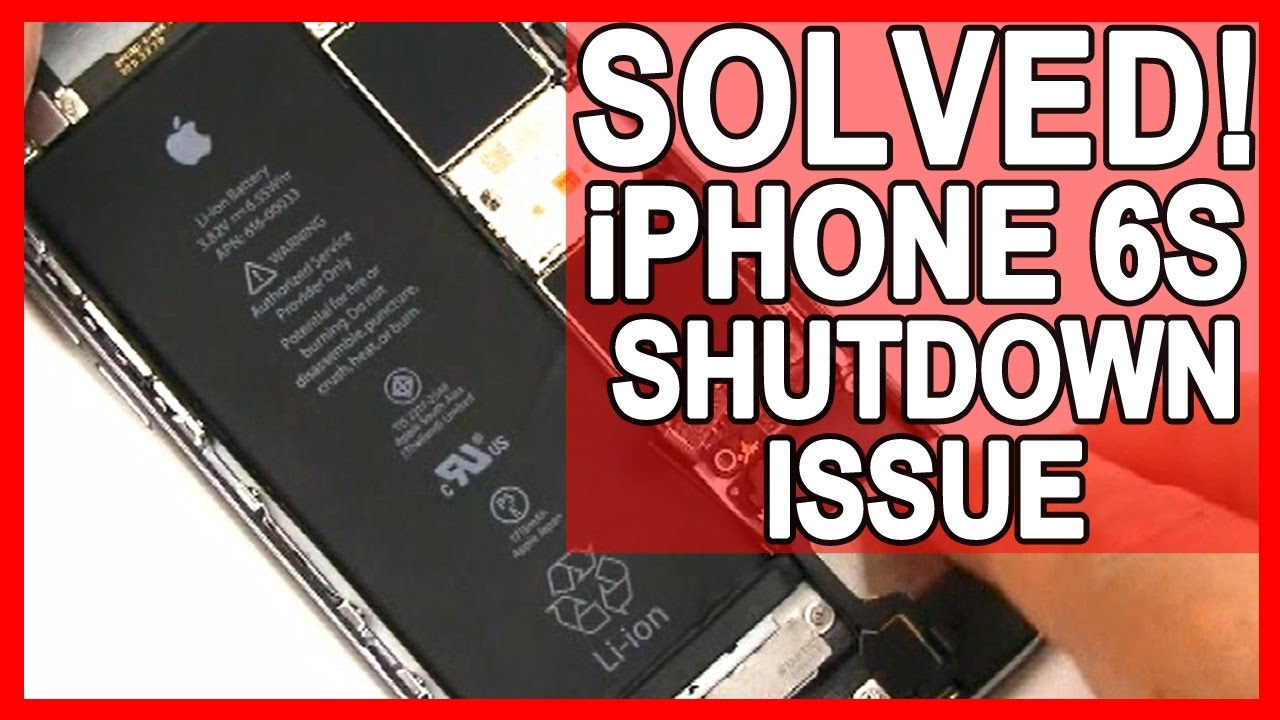 iPhone 6S Unexpected Shutdown and Randomly Turns Off - Solved