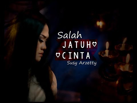 Download Video SALAH JATUH CINTA -  SUSY ARZETTY 2018