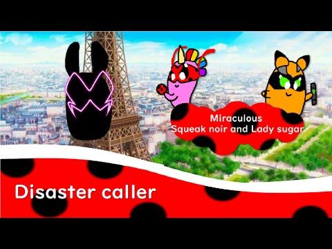 "Miraculous Lady sugar and Squeak noir: 1 season 9 episode ""Disaster caller"""
