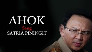 Video AHOK adalah SANG SATRIA PININGIT MP3, 3GP, MP4, WEBM, AVI, FLV Juli 2017
