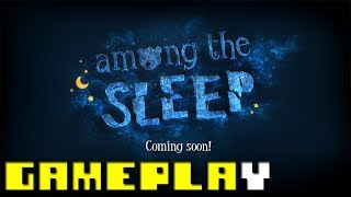 Among The Sleep Demo videosu