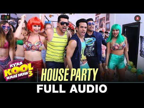 House Party - Full Audio | Kyaa Kool Hain Hum 3 |