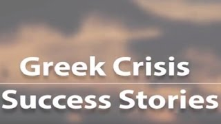 Greek Crisis Success Stories