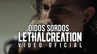 Lethal Creation - Oídos Sordos